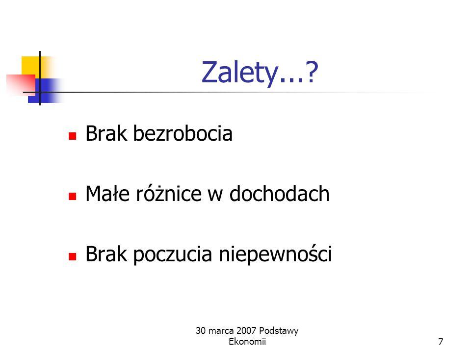 30 marca 2007 Podstawy Ekonomii7 Zalety....