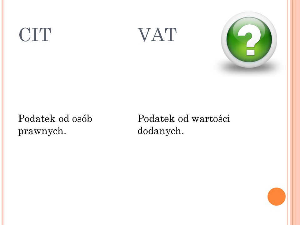 CIT VAT Podatek od osób prawnych. Podatek od wartości dodanych.
