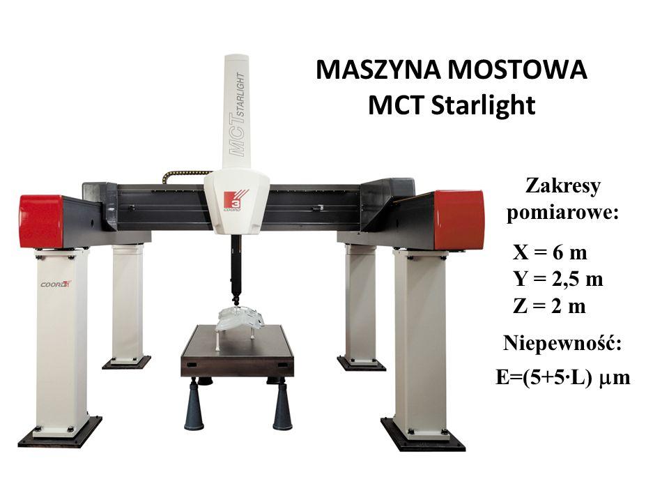 MASZYNA MOSTOWA MCT Starlight Zakresy pomiarowe: X = 6 m Y = 2,5 m Z = 2 m Niepewność: E=(5+5·L)  m