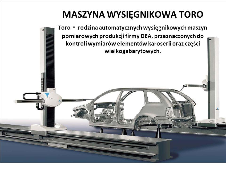 MASZYNA WYSIĘGNIKOWA TORO Toro - rodzina automatycznych wysięgnikowych maszyn pomiarowych produkcji firmy DEA, przeznaczonych do kontroli wymiarów ele