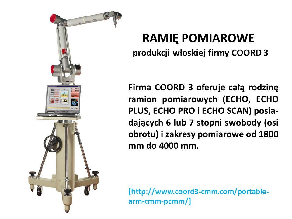 RAMIĘ POMIAROWE produkcji włoskiej firmy COORD 3 Firma COORD 3 oferuje całą rodzinę ramion pomiarowych (ECHO, ECHO PLUS, ECHO PRO i ECHO SCAN) posia-