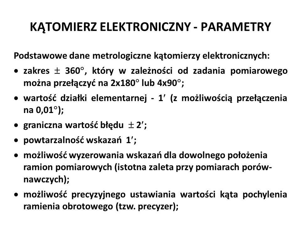 KĄTOMIERZ ELEKTRONICZNY - PARAMETRY Podstawowe dane metrologiczne kątomierzy elektronicznych:  zakres  360 , który w zależności od zadania pomiarow