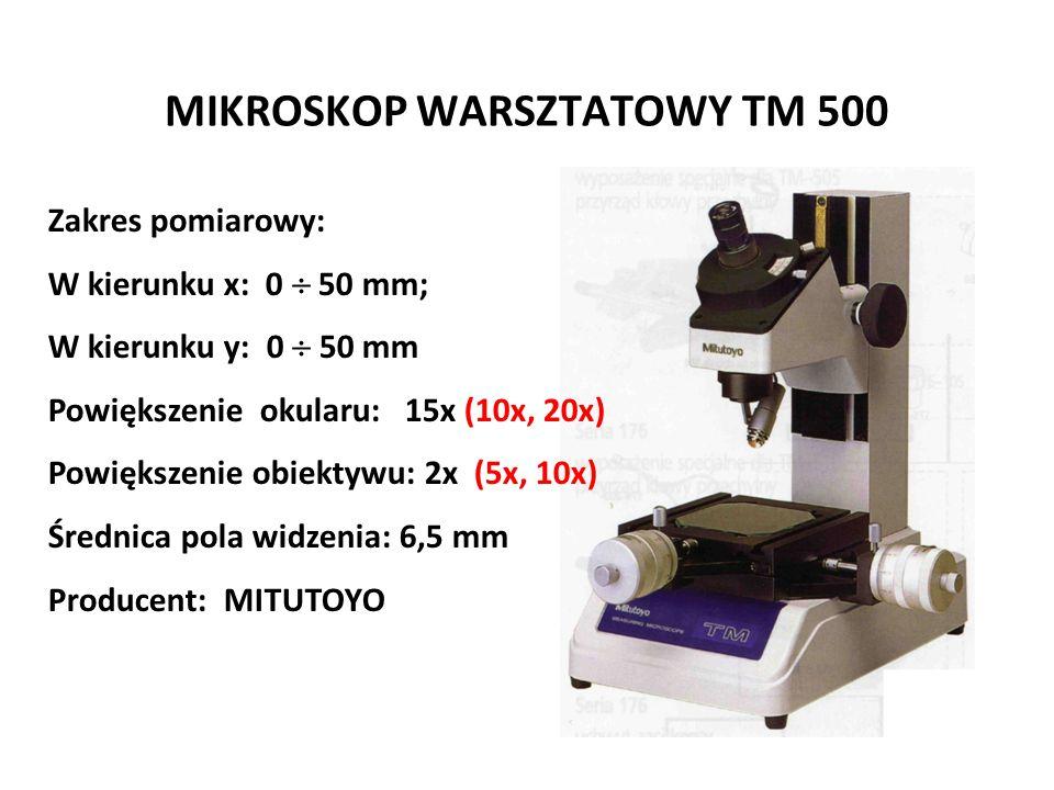 MIKROSKOP WARSZTATOWY TM 500 Zakres pomiarowy: W kierunku x: 0  50 mm; W kierunku y: 0  50 mm Powiększenie okularu: 15x (10x, 20x) Powiększenie obie