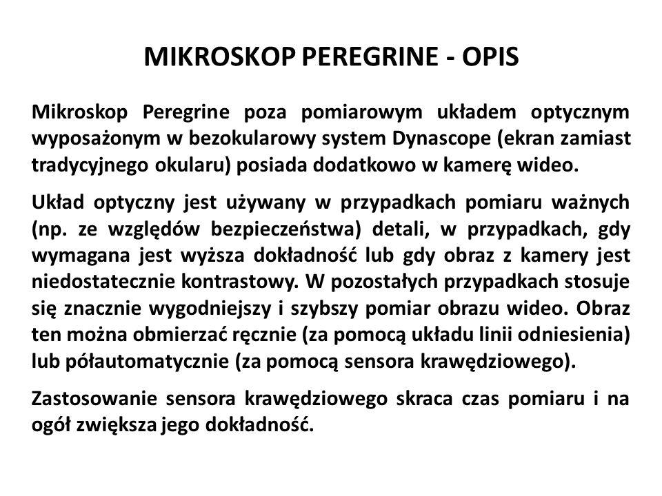 MIKROSKOP PEREGRINE - OPIS Mikroskop Peregrine poza pomiarowym układem optycznym wyposażonym w bezokularowy system Dynascope (ekran zamiast tradycyjne