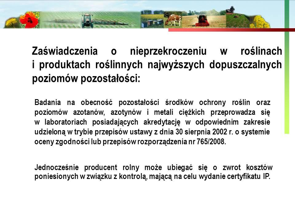 Państwowa Inspekcja Ochrony Roślin i Nasiennictwa Zaświadczenia o nieprzekroczeniu w roślinach i produktach roślinnych najwyższych dopuszczalnych pozi