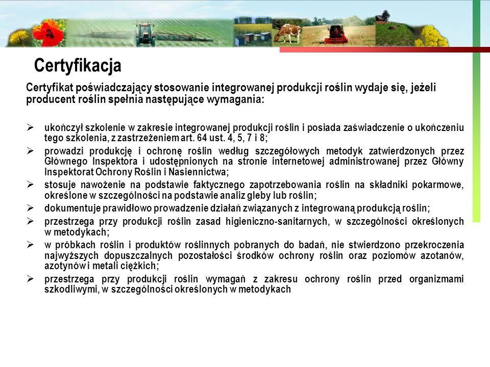 Państwowa Inspekcja Ochrony Roślin i Nasiennictwa Certyfikacja Certyfikat poświadczający stosowanie integrowanej produkcji roślin wydaje się, jeżeli p