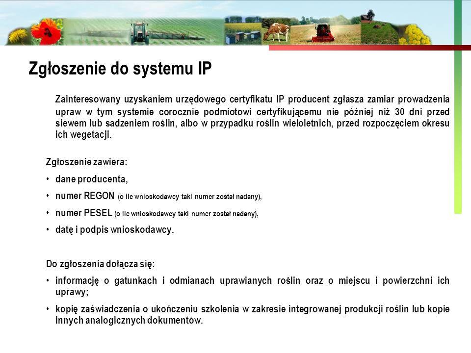 Państwowa Inspekcja Ochrony Roślin i Nasiennictwa Zgłoszenie do systemu IP Zainteresowany uzyskaniem urzędowego certyfikatu IP producent zgłasza zamia