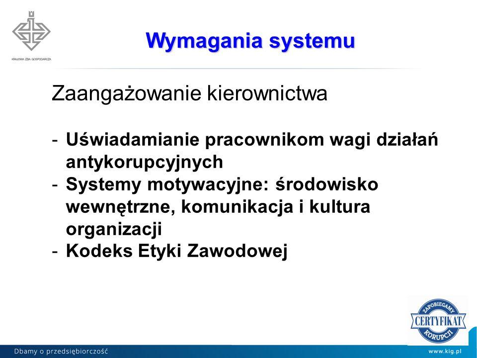 Zaangażowanie kierownictwa -Uświadamianie pracownikom wagi działań antykorupcyjnych -Systemy motywacyjne: środowisko wewnętrzne, komunikacja i kultura