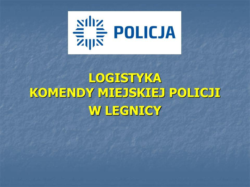 LOGISTYKA KOMENDY MIEJSKIEJ POLICJI W LEGNICY