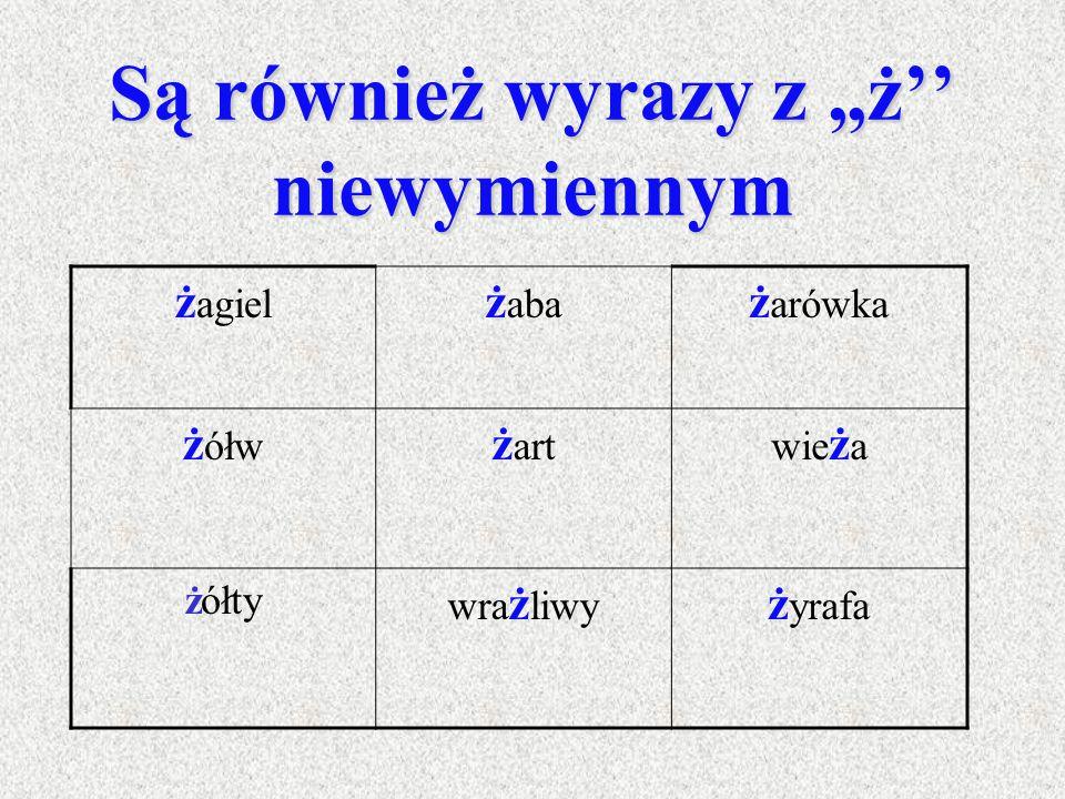 """Kiedy piszemy """"ż"""" ? Gdy wymienia się na: g, z, ź, s, dz, dź, h, np.: dróżka- droga zwyciężyć- zwycięzca mrożonka- mroźny bliżej- blisko pieniężny- pie"""