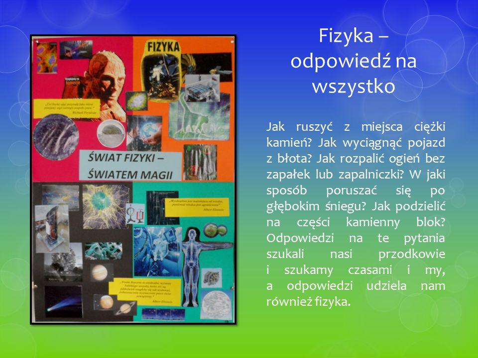 Uczniowie naszej szkoły wykonali plakaty, by w kreatywny sposób zachęcić młodzież do pogłębiania nauki fizyki – nauki życia i przyszłości.