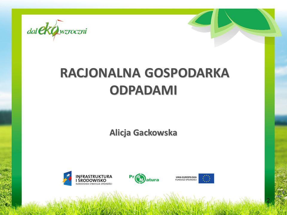 RACJONALNA GOSPODARKA ODPADAMI Alicja Gackowska 2