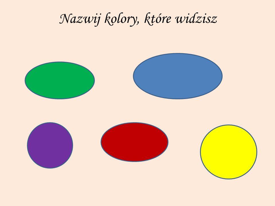 Nazwij kolory, które widzisz