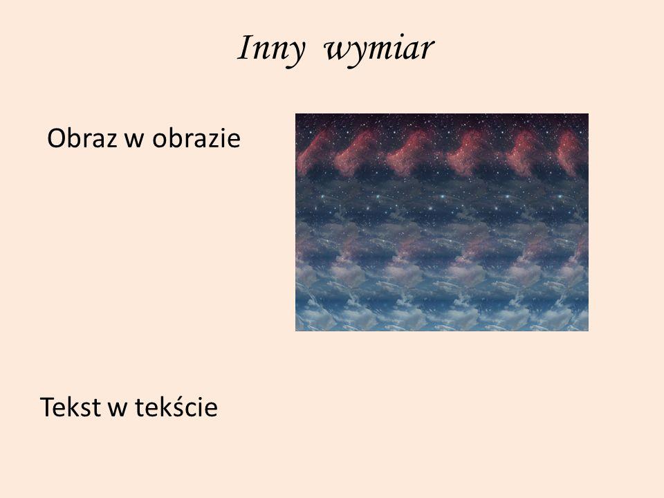 Inny wymiar Obraz w obrazie Tekst w tekście