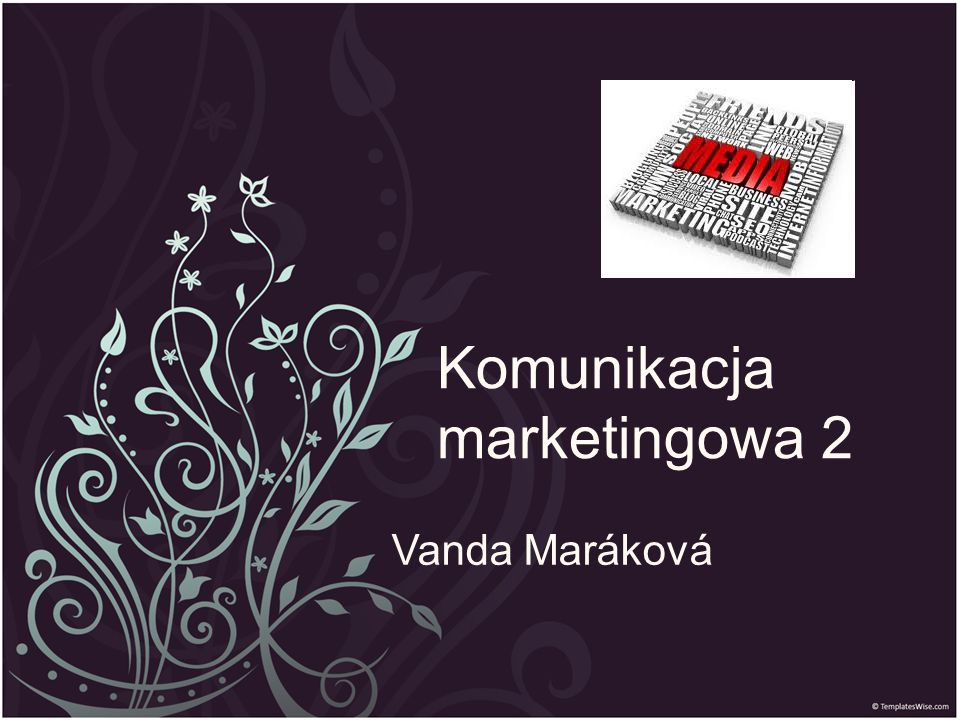 Komunikacja marketingowa 2 Vanda Maráková