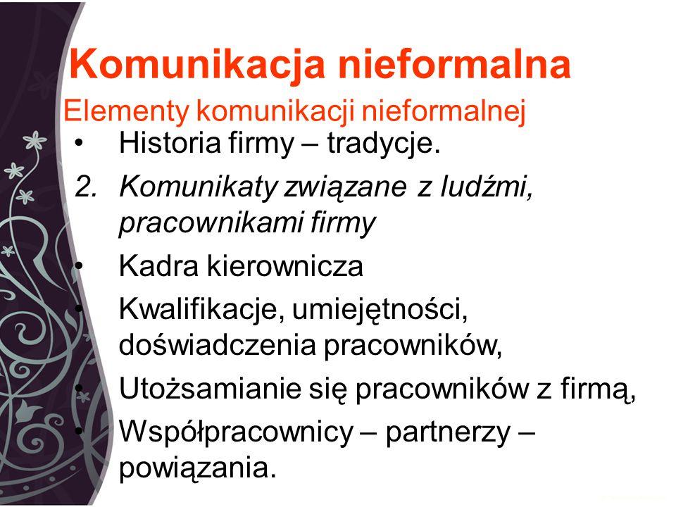 Komunikacja nieformalna Historia firmy – tradycje.