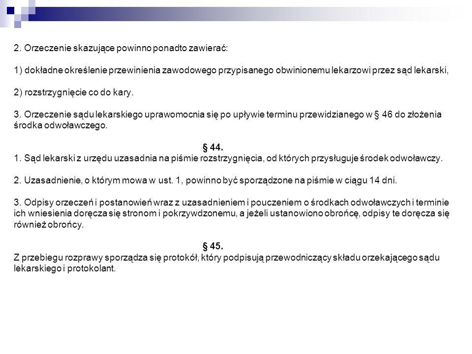2. Orzeczenie skazujące powinno ponadto zawierać: 1) dokładne określenie przewinienia zawodowego przypisanego obwinionemu lekarzowi przez sąd lekarski