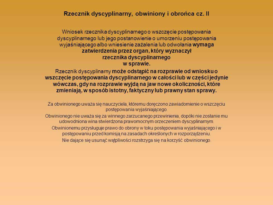 Rzecznik dyscyplinarny, obwiniony i obrońca cz. II Wniosek rzecznika dyscyplinarnego o wszczęcie postępowania dyscyplinarnego lub jego postanowienie o