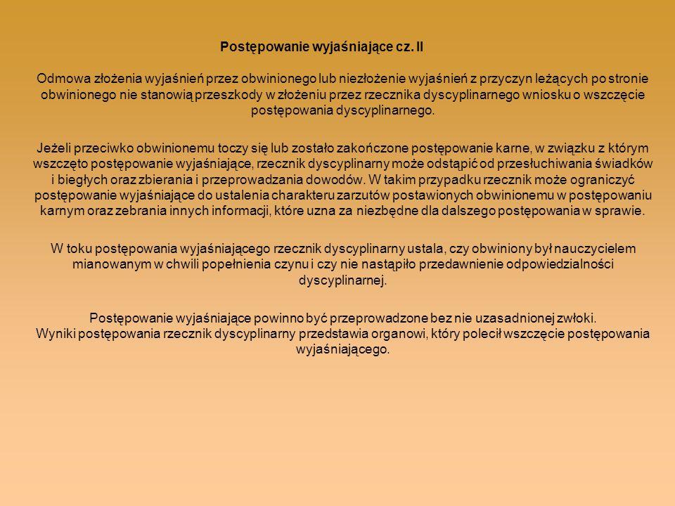 Postępowanie wyjaśniające cz. II Odmowa złożenia wyjaśnień przez obwinionego lub niezłożenie wyjaśnień z przyczyn leżących po stronie obwinionego nie