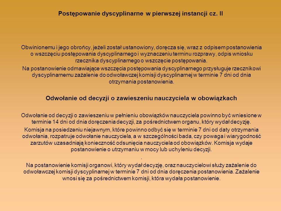 Postępowanie dyscyplinarne w pierwszej instancji cz. II Obwinionemu i jego obrońcy, jeżeli został ustanowiony, doręcza się, wraz z odpisem postanowien