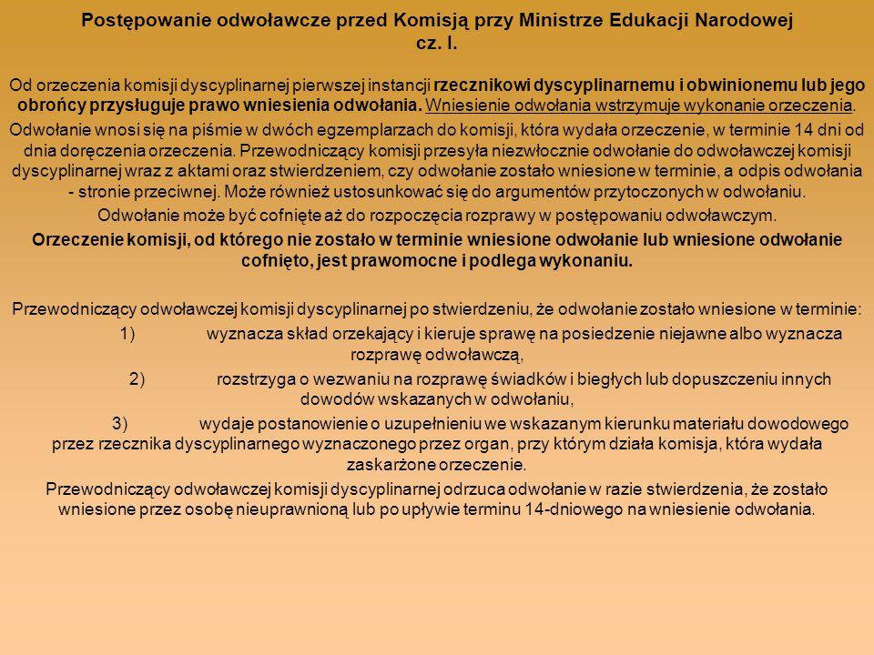 Postępowanie odwoławcze przed Komisją przy Ministrze Edukacji Narodowej cz. I. Od orzeczenia komisji dyscyplinarnej pierwszej instancji rzecznikowi dy