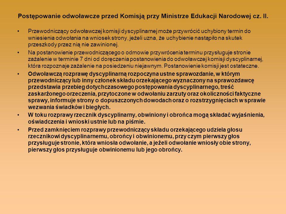 Postępowanie odwoławcze przed Komisją przy Ministrze Edukacji Narodowej cz. II. Przewodniczący odwoławczej komisji dyscyplinarnej może przywrócić uchy