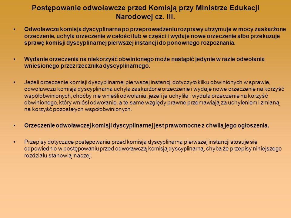 Postępowanie odwoławcze przed Komisją przy Ministrze Edukacji Narodowej cz. III. Odwoławcza komisja dyscyplinarna po przeprowadzeniu rozprawy utrzymuj