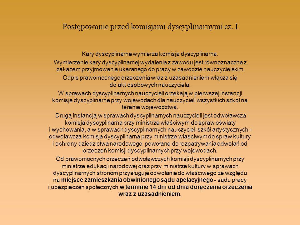Postępowanie przed komisjami dyscyplinarnymi cz. I Kary dyscyplinarne wymierza komisja dyscyplinarna. Wymierzenie kary dyscyplinarnej wydalenia z zawo