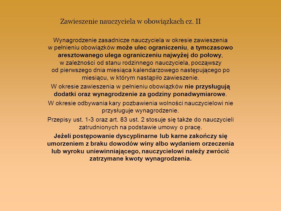 Umorzenie postępowania dyscyplinarnego na etapie wyjaśnień Nie wszczyna się postępowania dyscyplinarnego, a wszczęte umarza, gdy: 1)czynności wyjaśniające nie potwierdziły popełnienia przez nauczyciela zarzuconego przewinienia, 2)popełnione przewinienie nie zawiera znamion uchybienia godności zawodu lub obowiązkom nauczyciela, 3)za popełnione przewinienie nauczyciel został ukarany karą porządkową zgodnie z art.
