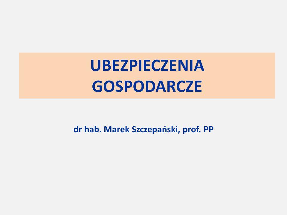 UBEZPIECZENIA GOSPODARCZE dr hab. Marek Szczepański, prof. PP