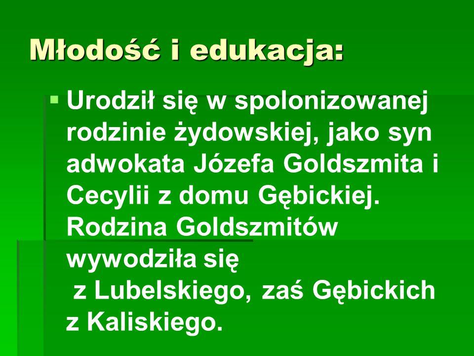 Młodość i edukacja:   Urodził się w spolonizowanej rodzinie żydowskiej, jako syn adwokata Józefa Goldszmita i Cecylii z domu Gębickiej. Rodzina Gold