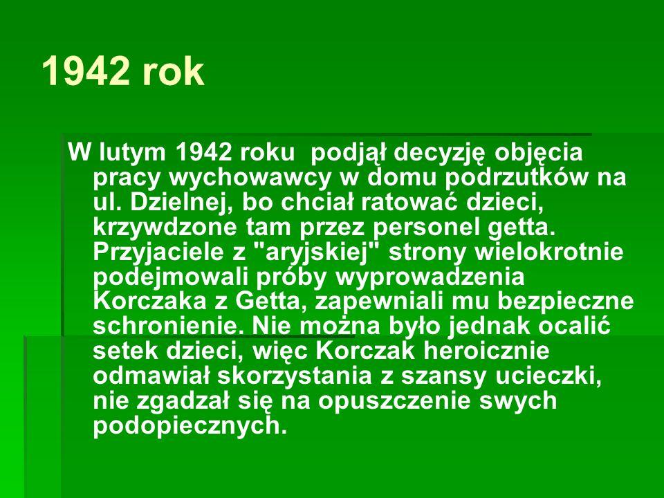   22 lipca 1942 roku rozpoczęła się akcja likwidacji Getta.