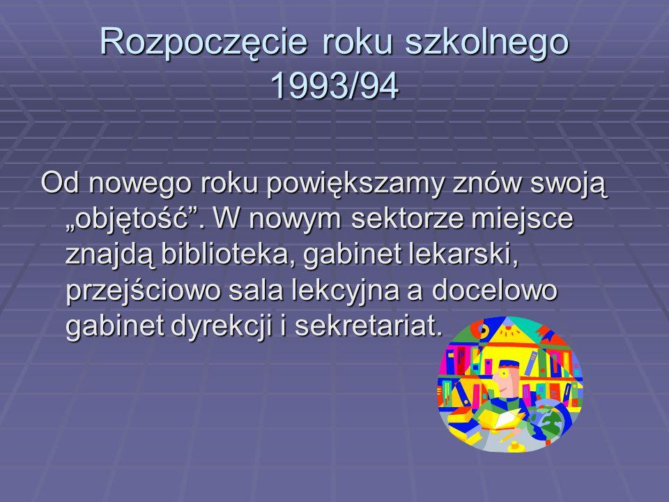 """Rozpoczęcie roku szkolnego 1993/94 Od nowego roku powiększamy znów swoją """"objętość ."""