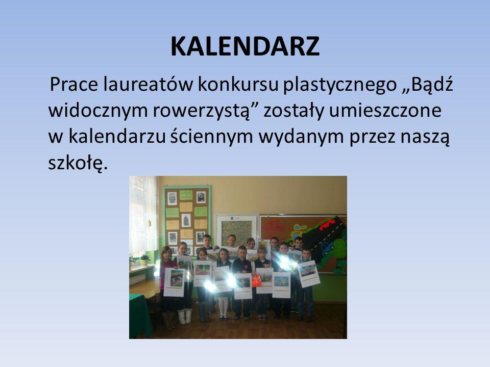 """KALENDARZ Prace laureatów konkursu plastycznego """"Bądź widocznym rowerzystą zostały umieszczone w kalendarzu ściennym wydanym przez naszą szkołę."""