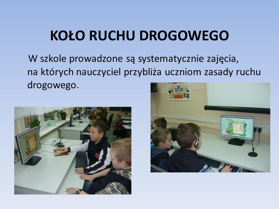 KOŁO RUCHU DROGOWEGO W szkole prowadzone są systematycznie zajęcia, na których nauczyciel przybliża uczniom zasady ruchu drogowego.