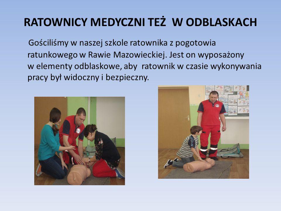 RATOWNICY MEDYCZNI TEŻ W ODBLASKACH Gościliśmy w naszej szkole ratownika z pogotowia ratunkowego w Rawie Mazowieckiej.