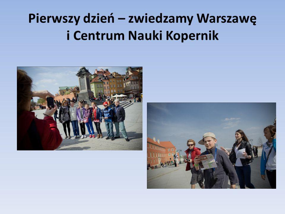 Pierwszy dzień – zwiedzamy Warszawę i Centrum Nauki Kopernik