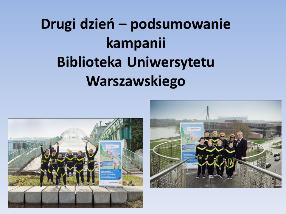 Drugi dzień – podsumowanie kampanii Biblioteka Uniwersytetu Warszawskiego