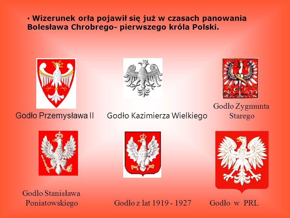 Wizerunek orła pojawił się już w czasach panowania Bolesława Chrobrego- pierwszego króla Polski. Godło Przemysława II Godło Kazimierza Wielkiego Godło