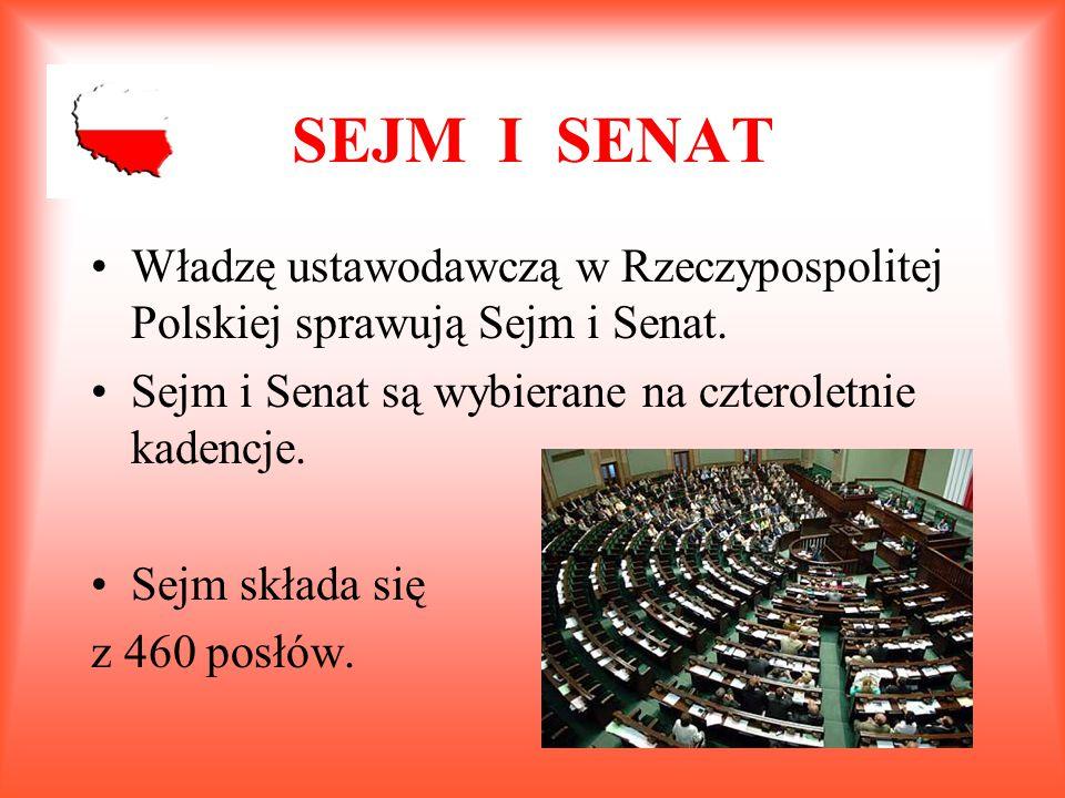 SEJM I SENAT Władzę ustawodawczą w Rzeczypospolitej Polskiej sprawują Sejm i Senat. Sejm i Senat są wybierane na czteroletnie kadencje. Sejm składa si