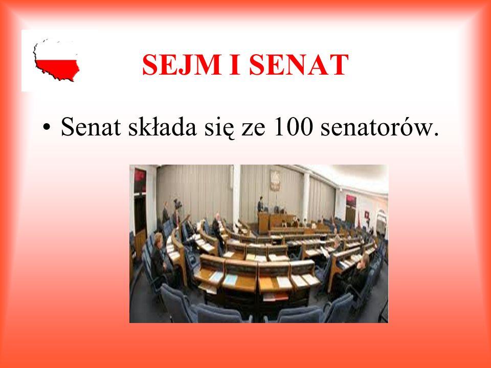 SEJM I SENAT Senat składa się ze 100 senatorów.