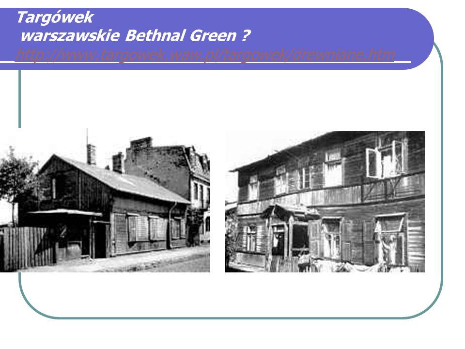 Targówek warszawskie Bethnal Green .