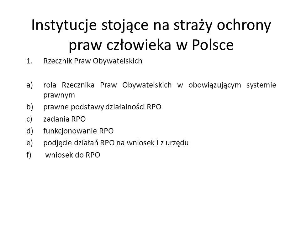 Instytucje stojące na straży ochrony praw człowieka w Polsce 1.Rzecznik Praw Obywatelskich a)rola Rzecznika Praw Obywatelskich w obowiązującym systemi