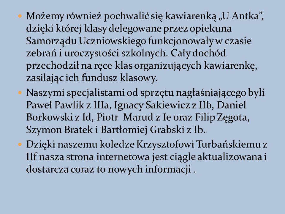 """Możemy również pochwalić się kawiarenką """"U Antka , dzięki której klasy delegowane przez opiekuna Samorządu Uczniowskiego funkcjonowały w czasie zebrań i uroczystości szkolnych."""