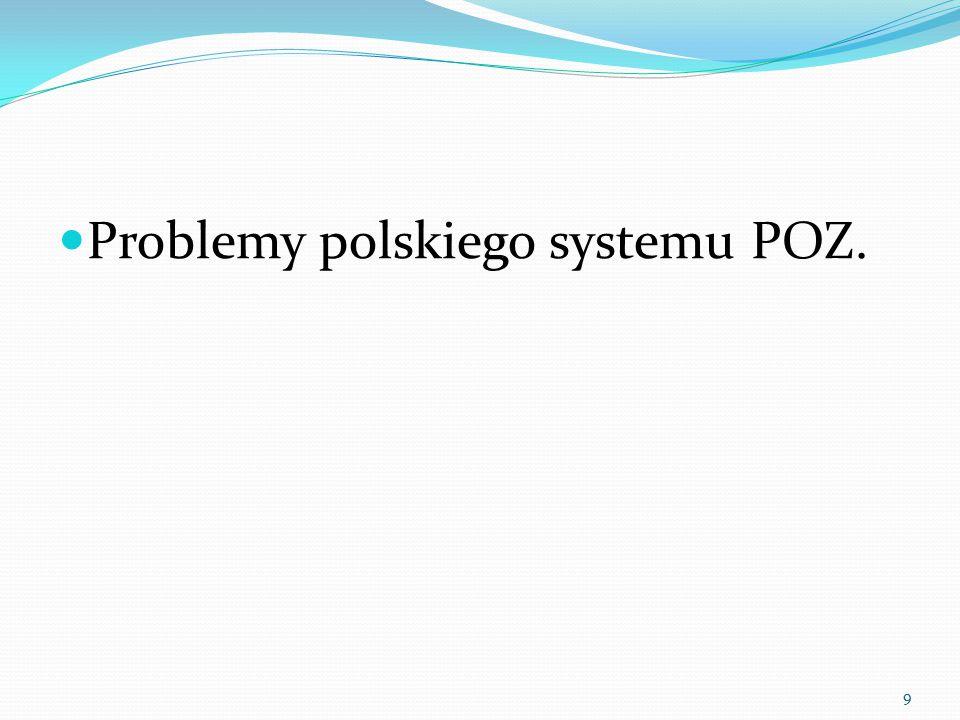 Problemy polskiego systemu POZ. 9
