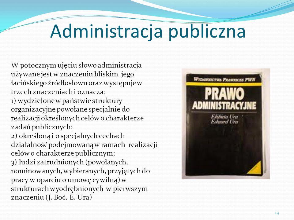 W potocznym ujęciu słowo administracja używane jest w znaczeniu bliskim jego łacińskiego źródłosłowu oraz występuje w trzech znaczeniach i oznacza: 1)