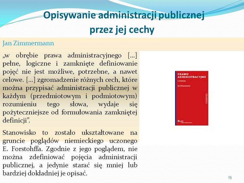 """Jan Zimmermann """"w obrębie prawa administracyjnego […] pełne, logiczne i zamknięte definiowanie pojęć nie jest możliwe, potrzebne, a nawet celowe. […]"""