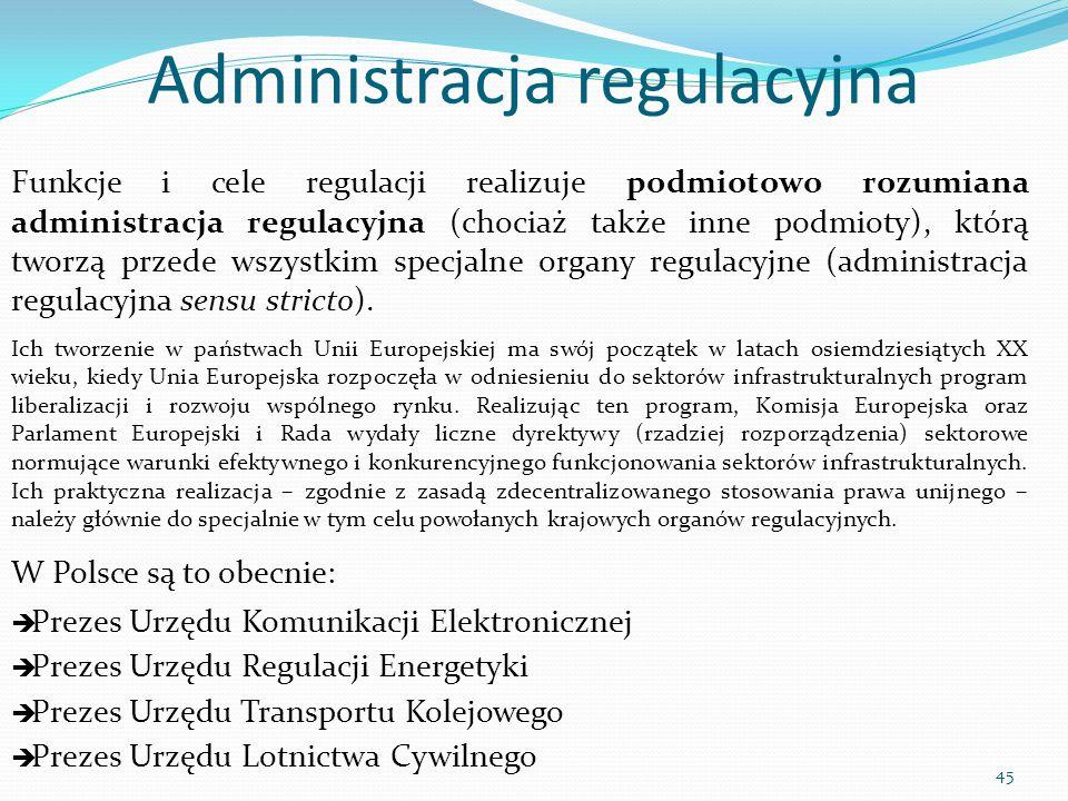 Funkcje i cele regulacji realizuje podmiotowo rozumiana administracja regulacyjna (chociaż także inne podmioty), którą tworzą przede wszystkim specjal