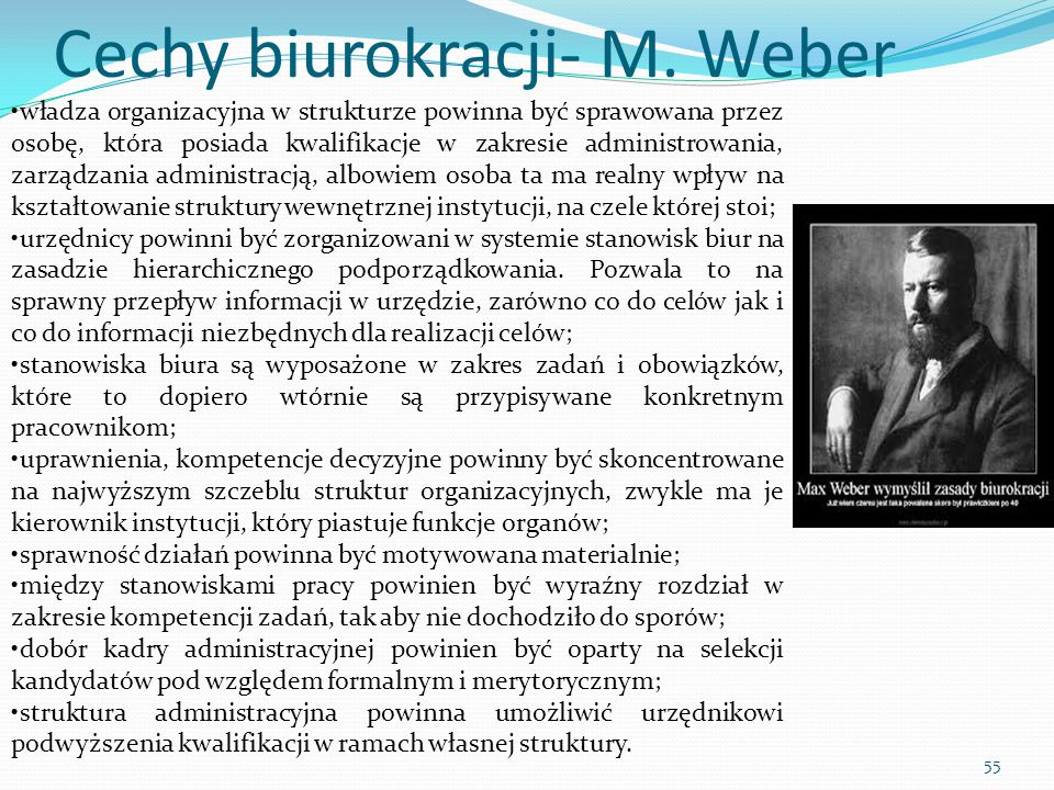 Cechy biurokracji- M. Weber władza organizacyjna w strukturze powinna być sprawowana przez osobę, która posiada kwalifikacje w zakresie administrowani