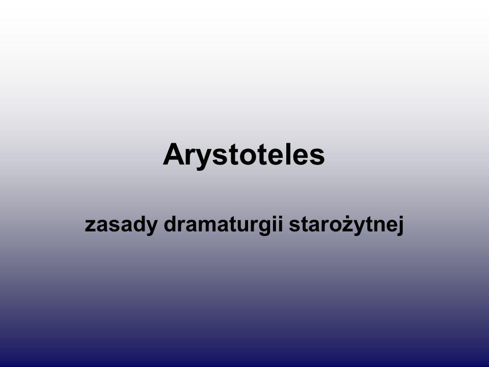 Arystoteles zasady dramaturgii starożytnej